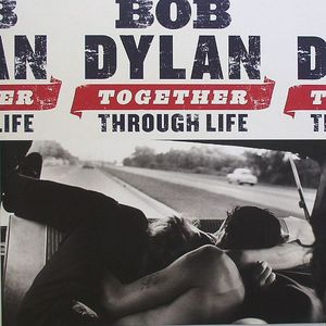 DYLAN, Bob - Together Through Life