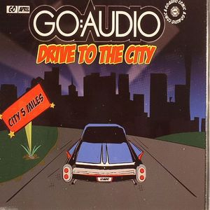 GO AUDIO - Drive To The City