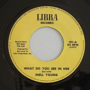 YOUNG, Inell - What Do You See In Her?