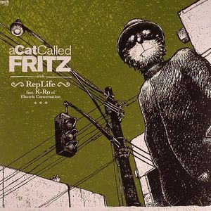 A CAT CALLED FRITZ with REPLIFE feat K RO OF ELECTRIC CONVERSATION - On & On
