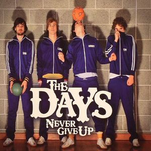 DAYS, The - Never Give Up