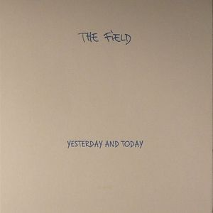 FIELD, The - Yesterday & Today