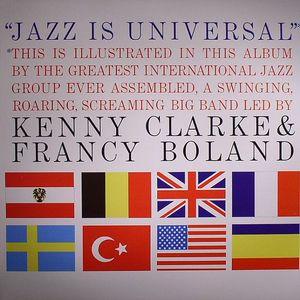 CLARKE, Kenny/FRANCY BOLAND - Jazz Is Universal