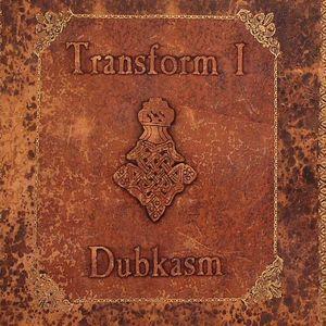 DUBKASM - Transform I