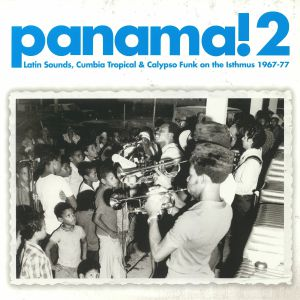 VARIOUS - Panama! Volume 2: Latin Sounds Cumbia Tropical & Calypso Funk On The Isthmus 1967-77