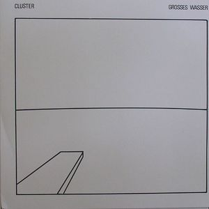 CLUSTER - Grosses Wasser