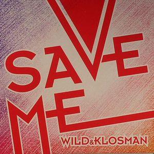 WILD & KLOSMAN - Save Me