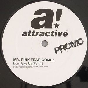 MR PINK feat GOMEZ - Don´t Give Up (Part 1)