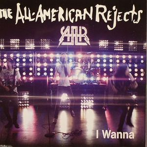 ALL AMERICAN REJECTS - I Wanna