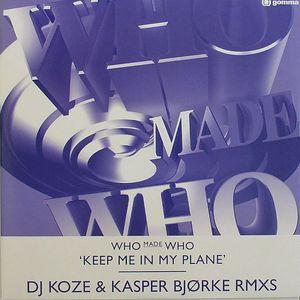 WHO MADE WHO - Keep Me In My Plane (DJ Koze & Kasper Bjorke remixes)