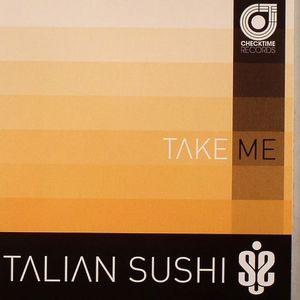 ITALIAN SUSHI - Take Me