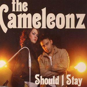CAMELEONZ, The - Should I Stay