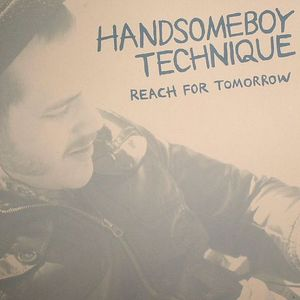 HANDSOME TECHNIQUE - Reach For Tomorrow