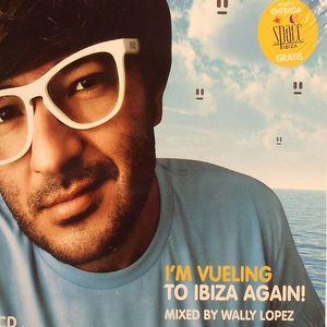 LOPEZ, Wally/VARIOUS - I'm Vueling To Ibiza Again!