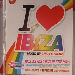 CHIC FLOWERZ/VARIOUS - I Love Ibiza