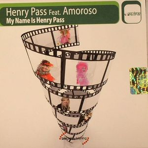 PASS, Henry feat AMOROSO - My Name Is Henry Pass