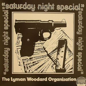 LYMAN WOODARD ORGANISATION, The - Saturday Night Special