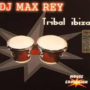 DJ MAX REY - Tribal Ibiza