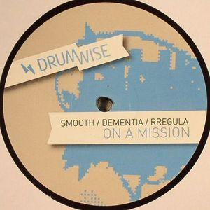 SMOOTH/DEMENTIA/RREGULA - On A Mission