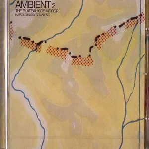 ENO, Brian/HAROLD BUDD - Ambient 2: The Plateaux Of Mirror (Original Masters Series)