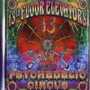 13TH FLOOR ELEVATORS - Psychedelic Circus