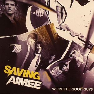 SAVING AIMEE - We're The Good Guys