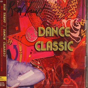 TRENT, Ron - Dance Classics
