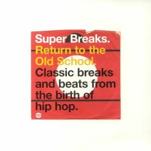 VARIOUS - Super Breaks: Return To The Old School (Classic Breaks & Beats From The Birth Of Hip Hop)
