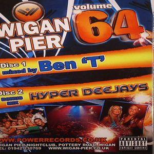 BEN T/HYPER DEEJAYS/VARIOUS - Wigan Pier Volume 64