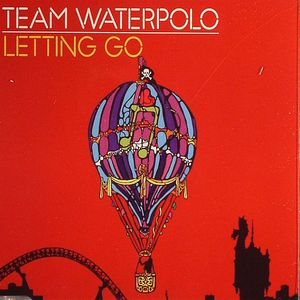TEAM WATERPOLO - Letting Go