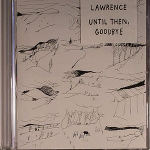 LAWRENCE - Until Then Goodbye