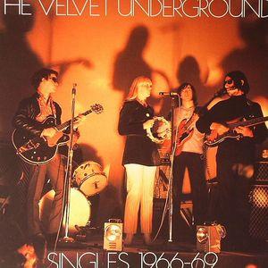 VELVET UNDERGROUND, The - Singles 1966-69