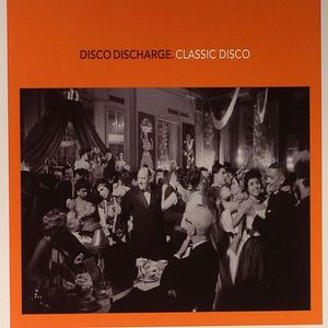 VARIOUS - Disco Discharge: Classic Disco
