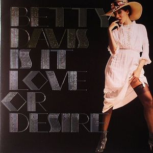 DAVIS, Betty - Is It Love Or Desire