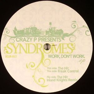CRAZY P presents SYNDROMES - Work Don't Work EP