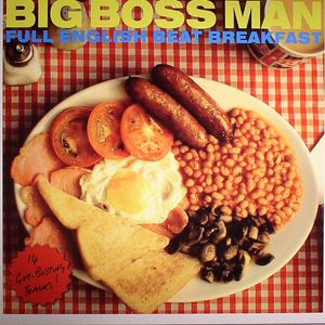 BIG BOSS MAN - Full English Beat Breakfast