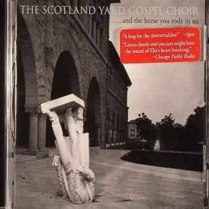 SCOTLAND YARD GOSPEL CHOIR, The - ...And The Horse You Rode In On