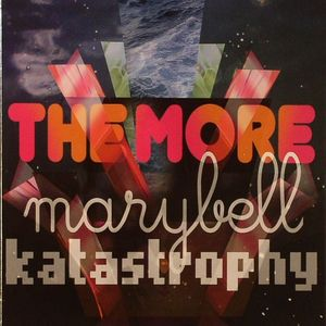 MARYBELL KATSTROPHY - The More