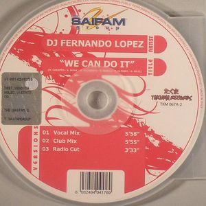 DJ FERNANDO LOPEZ - We Can Do It