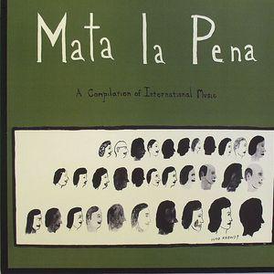 VARIOUS - Mata La Pena: A Compilation Of International Music