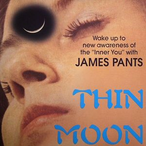 PANTS, James - Thin Moon