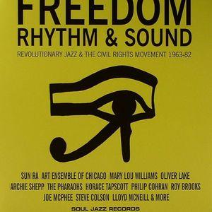 VARIOUS - Freedom Rhythm & Sound: Revolutionary Jazz & The Civil Rights Movement 1963-82