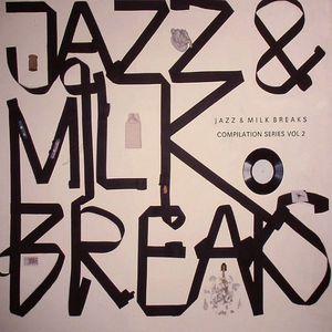 VARIOUS - Jazz & Milk Breaks Compilation Series Vol 2