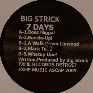 BIG STRICK - 7 Days