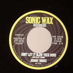 MOORE, Johnny - Don't Let It Blow Your Mind