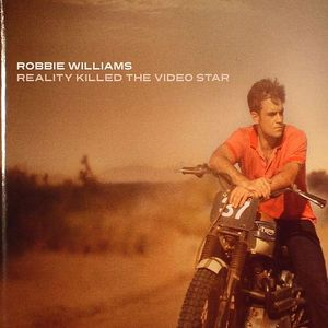 WILLIAMS, Robbie - Reality Killed The Video Star