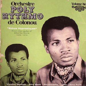 ORCHESTRE POLY RYTHMO DE COTONOU - Echos Hypnotiques: From The Vaults Of Albarika Store 1969-1979 Volume Two