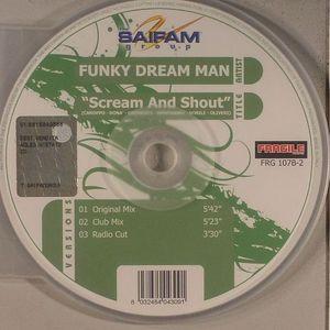 FUNKY DREAM MAN - Scream & Shout