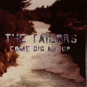 TAILORS, The - Come Dig Me Up