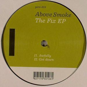 ABOVE SMOKE - The Fix EP